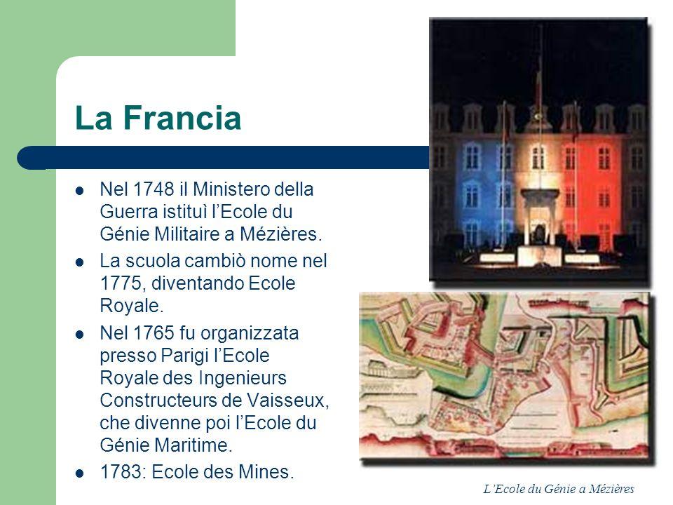 La Francia Nel 1748 il Ministero della Guerra istituì l'Ecole du Génie Militaire a Mézières.