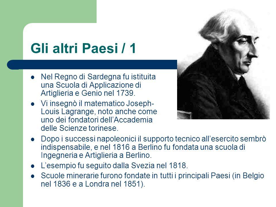 Gli altri Paesi / 1 Nel Regno di Sardegna fu istituita una Scuola di Applicazione di Artiglieria e Genio nel 1739.