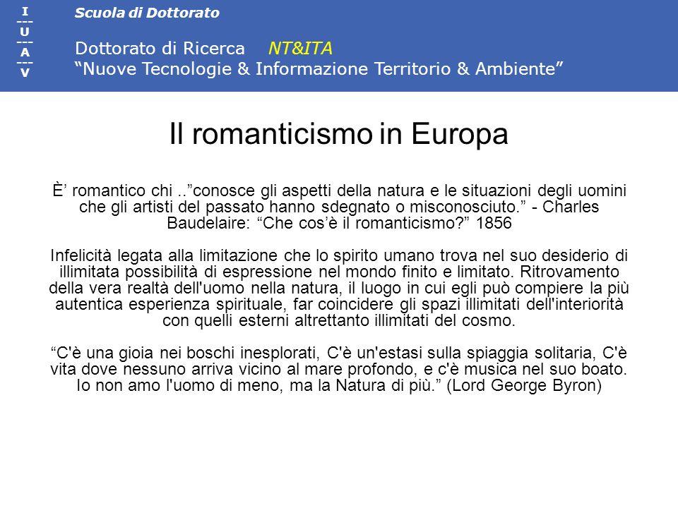 Il romanticismo in Europa È' romantico chi