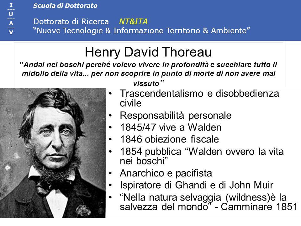 Henry David Thoreau Andai nei boschi perché volevo vivere in profondità e succhiare tutto il midollo della vita... per non scoprire in punto di morte di non avere mai vissuto