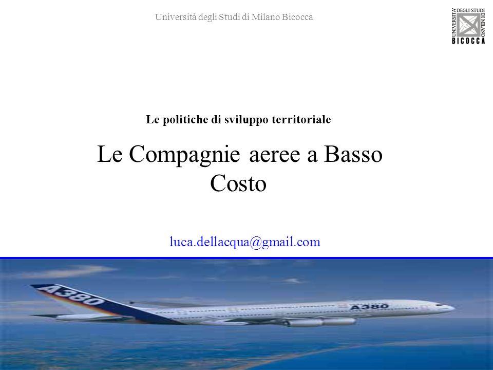 Le politiche di sviluppo territoriale Le Compagnie aeree a Basso Costo