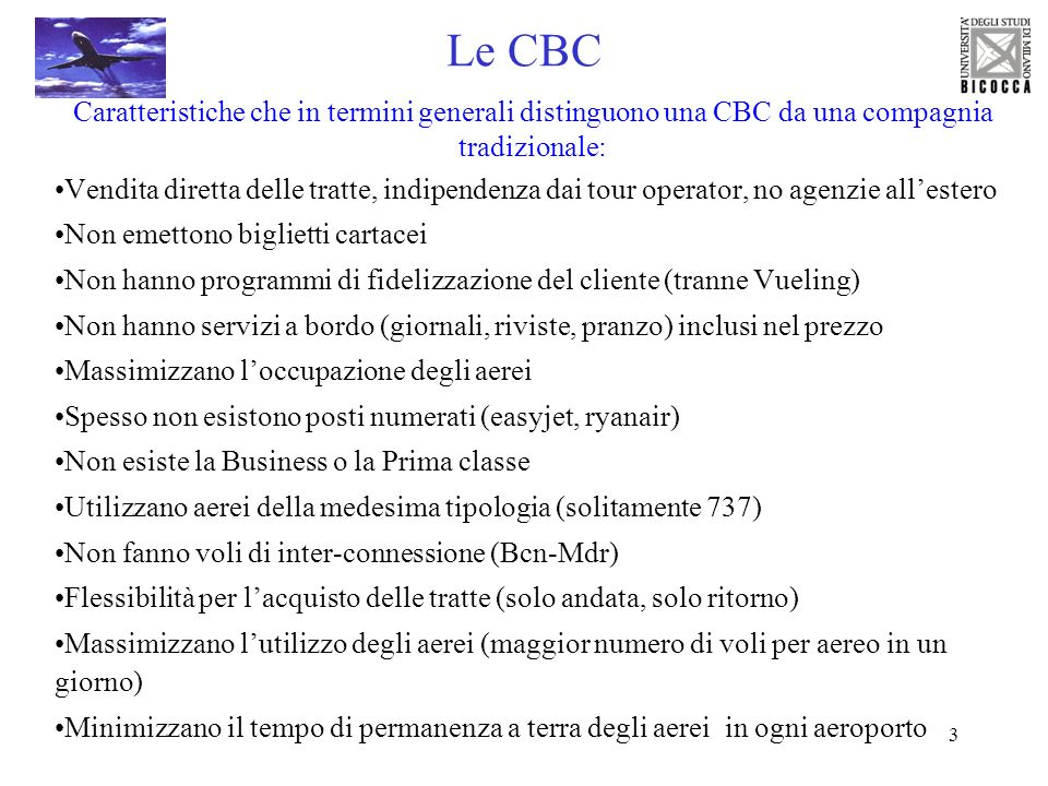 Le CBCCaratteristiche che in termini generali distinguono una CBC da una compagnia tradizionale: