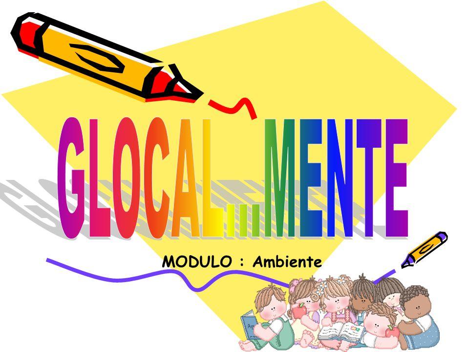 GLOCAL...MENTE MODULO : Ambiente