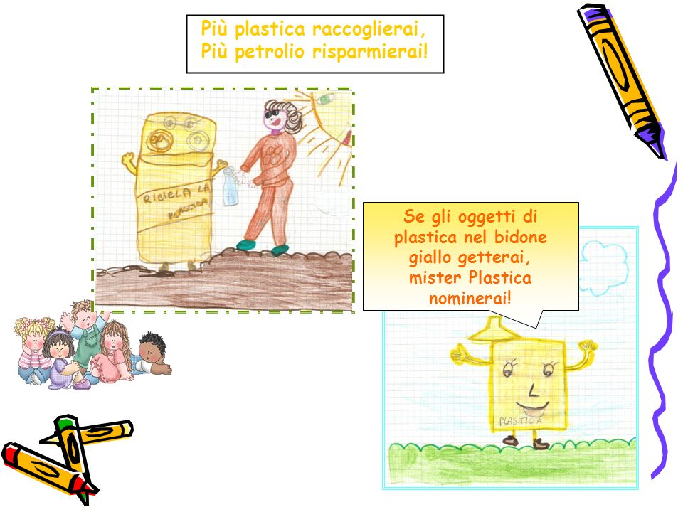 Più plastica raccoglierai, Più petrolio risparmierai!