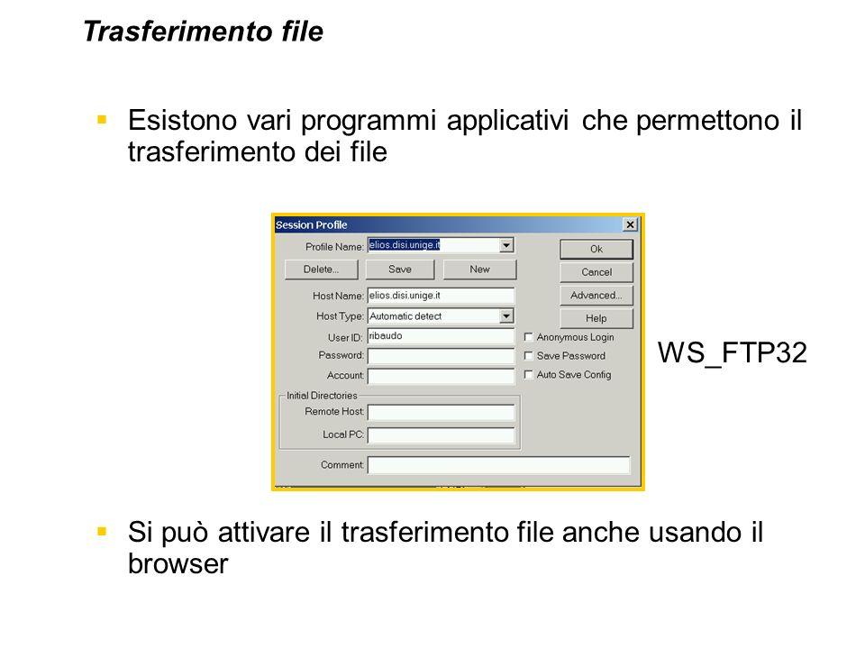 Trasferimento file Esistono vari programmi applicativi che permettono il trasferimento dei file.