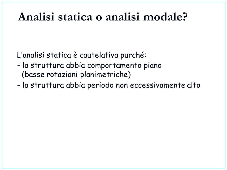 Analisi statica o analisi modale