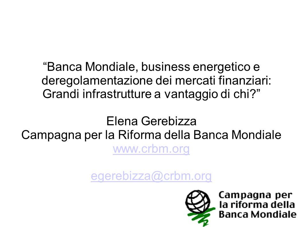 Grandi infrastrutture a vantaggio di chi Elena Gerebizza