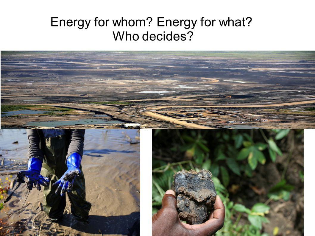 Energy for whom Energy for what Who decides