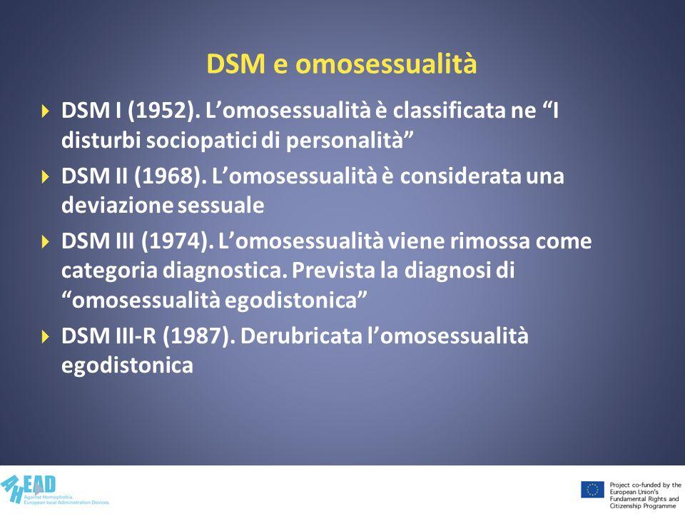 DSM e omosessualità DSM I (1952). L'omosessualità è classificata ne I disturbi sociopatici di personalità