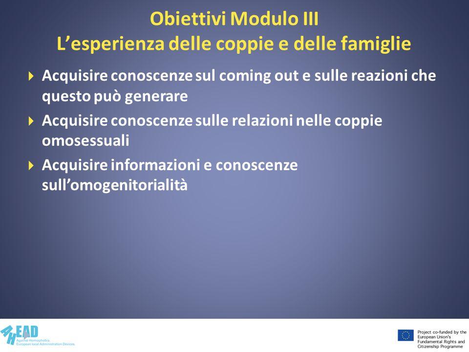 Obiettivi Modulo III L'esperienza delle coppie e delle famiglie