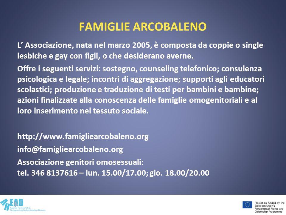 FAMIGLIE ARCOBALENO L' Associazione, nata nel marzo 2005, è composta da coppie o single lesbiche e gay con figli, o che desiderano averne.