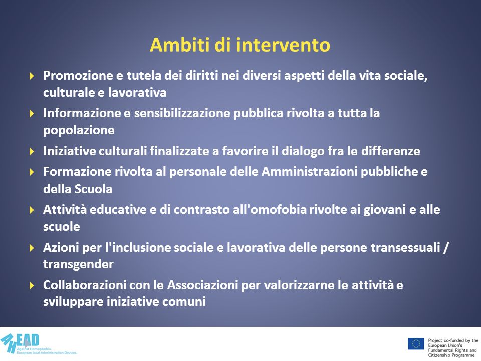 Ambiti di intervento Promozione e tutela dei diritti nei diversi aspetti della vita sociale, culturale e lavorativa.