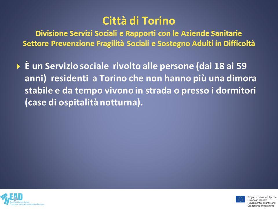 Città di Torino Divisione Servizi Sociali e Rapporti con le Aziende Sanitarie Settore Prevenzione Fragilità Sociali e Sostegno Adulti in Difficoltà
