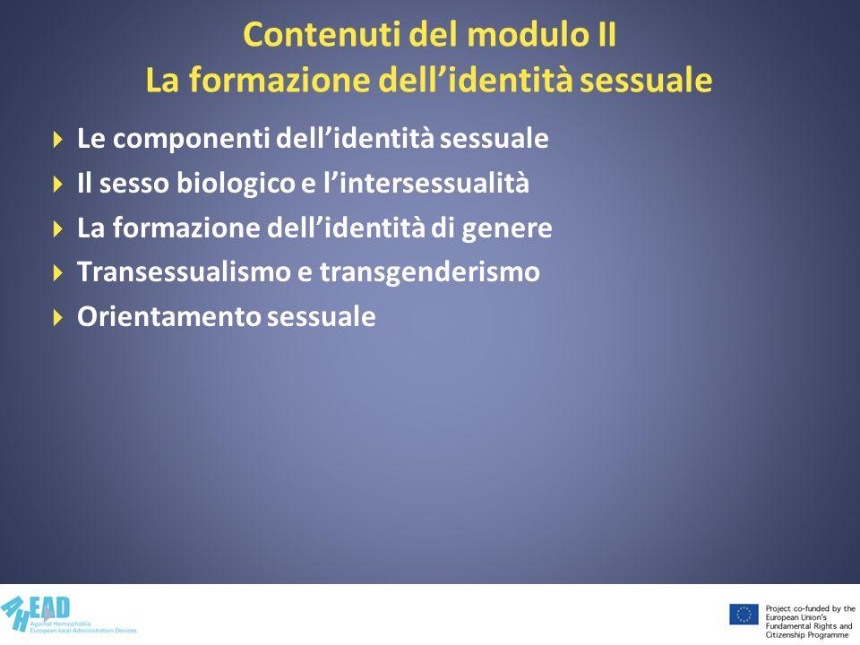 Contenuti del modulo II La formazione dell'identità sessuale