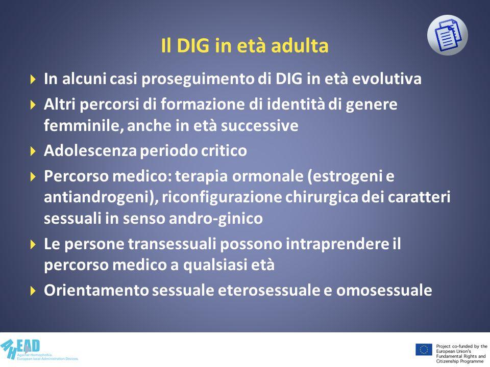 Il DIG in età adulta In alcuni casi proseguimento di DIG in età evolutiva.