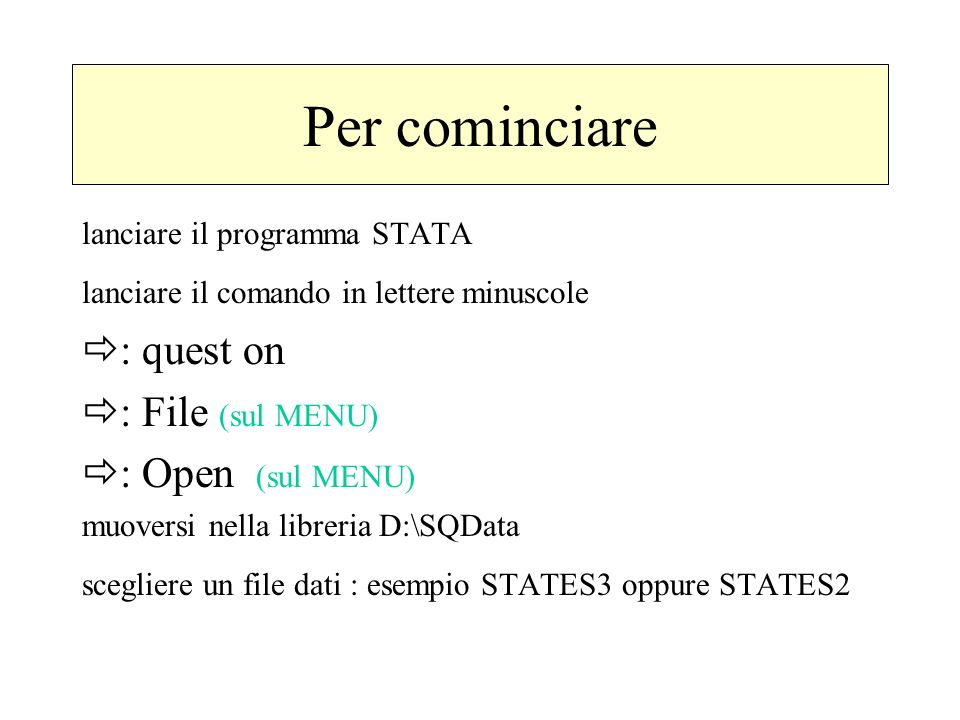 Per cominciare : quest on : File (sul MENU) : Open (sul MENU)