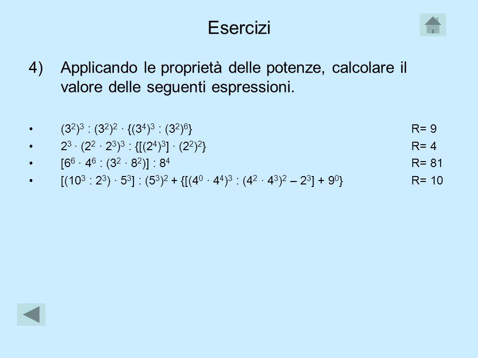 Esercizi Applicando le proprietà delle potenze, calcolare il valore delle seguenti espressioni. (32)3 : (32)2 · {(34)3 : (32)6} R= 9.