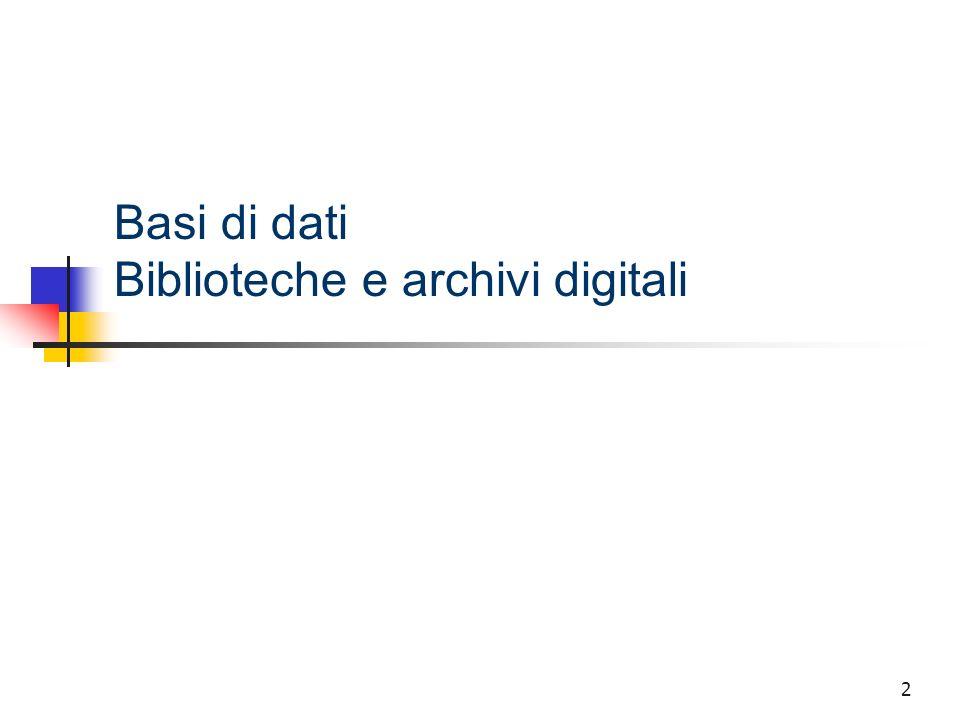 Basi di dati Biblioteche e archivi digitali