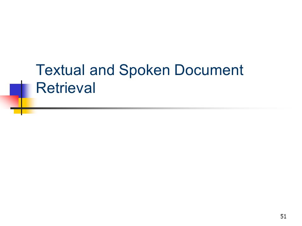 Textual and Spoken Document Retrieval