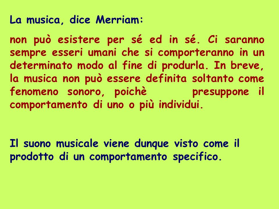 La musica, dice Merriam: