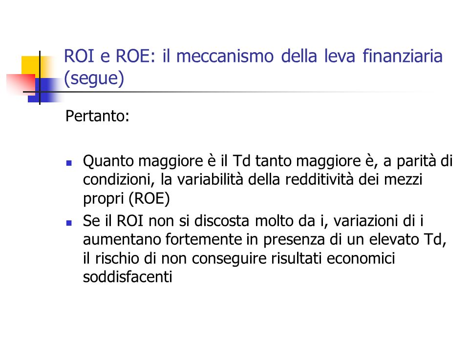 ROI e ROE: il meccanismo della leva finanziaria (segue)