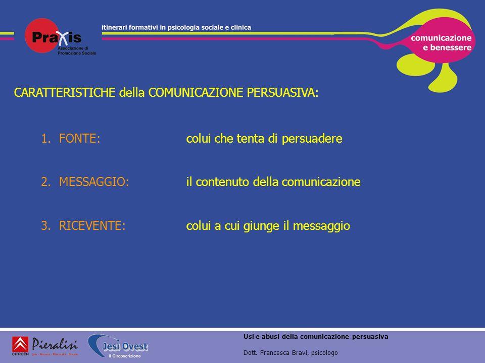 CARATTERISTICHE della COMUNICAZIONE PERSUASIVA: