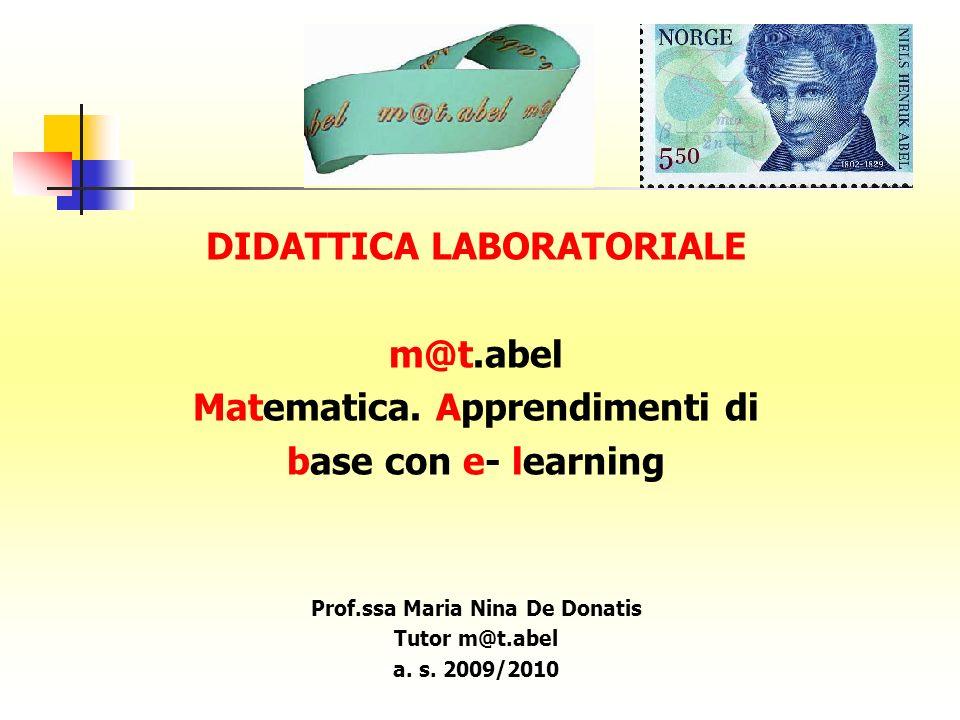 DIDATTICA LABORATORIALE m@t.abel Matematica. Apprendimenti di