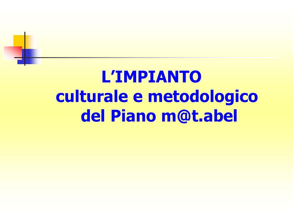 L'IMPIANTO culturale e metodologico del Piano m@t.abel