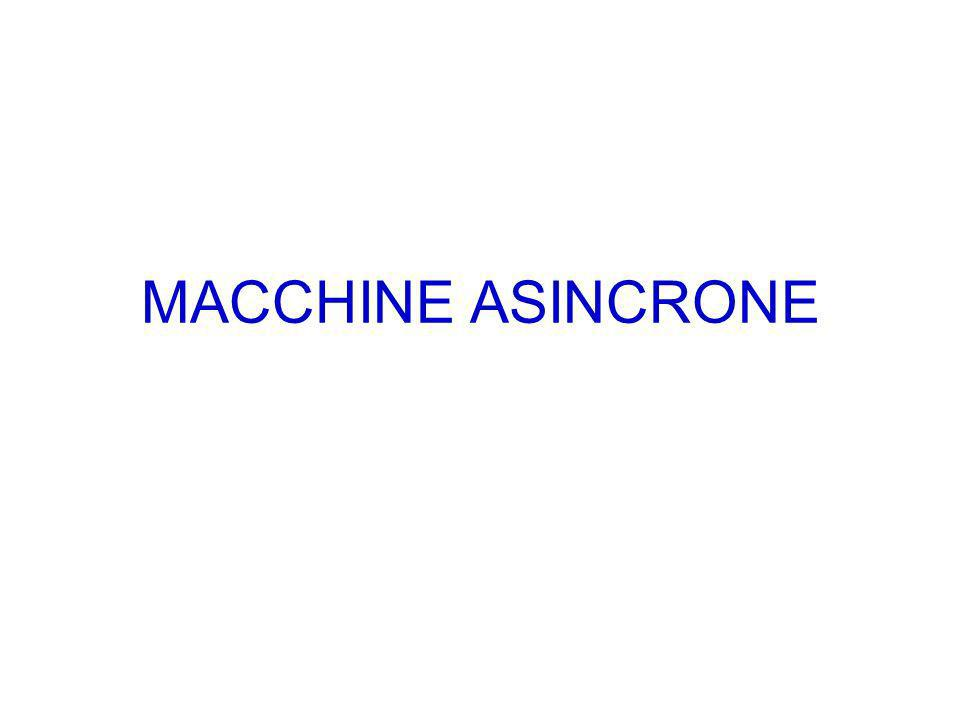 MACCHINE ASINCRONE