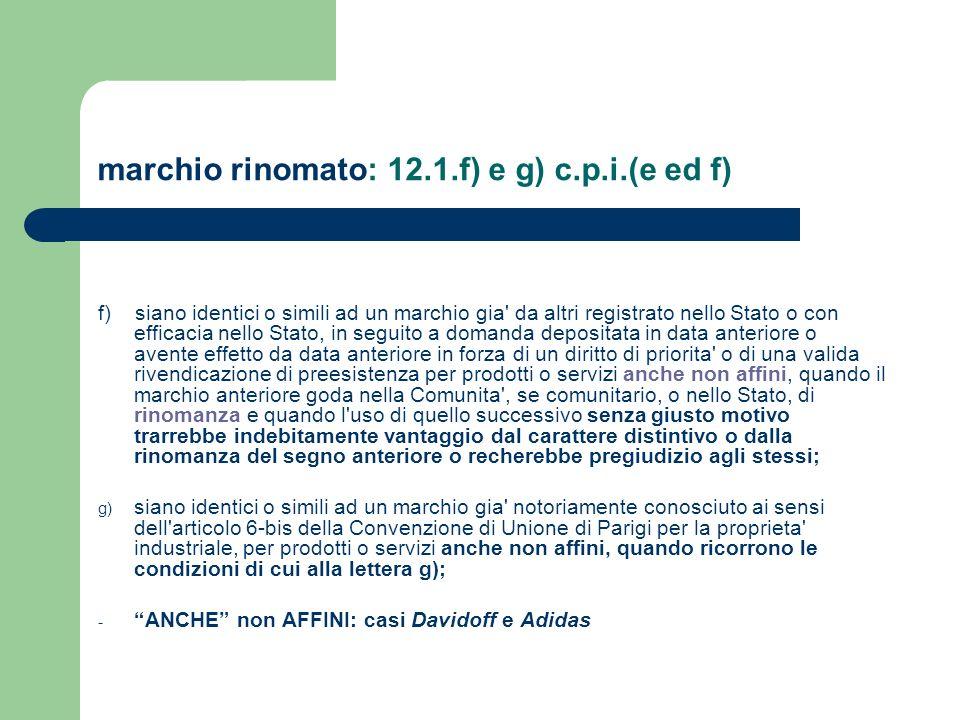 marchio rinomato: 12.1.f) e g) c.p.i.(e ed f)