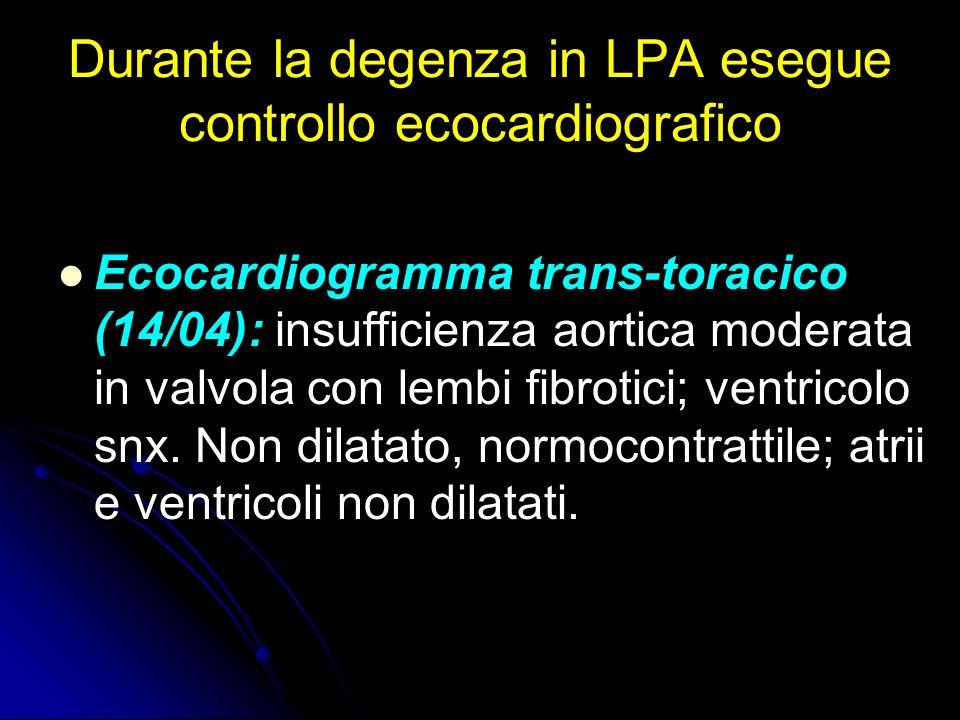 Durante la degenza in LPA esegue controllo ecocardiografico