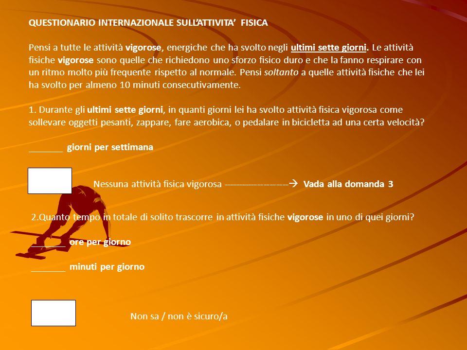 QUESTIONARIO INTERNAZIONALE SULL'ATTIVITA' FISICA