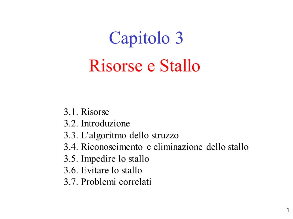Capitolo 3 Risorse e Stallo 3.1. Risorse 3.2. Introduzione