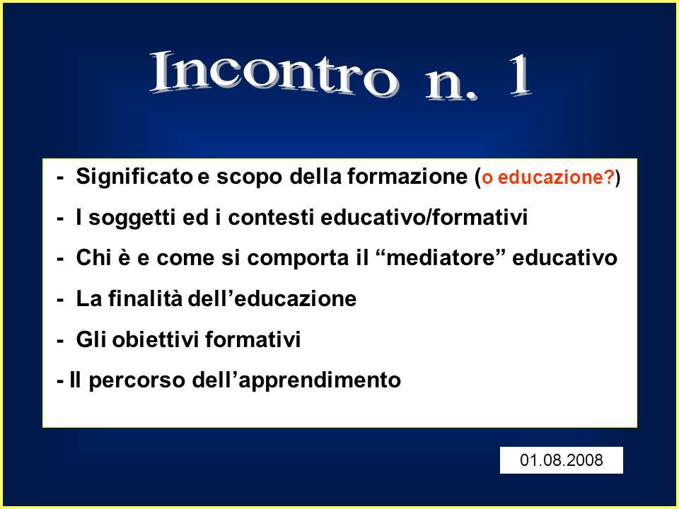 Incontro n. 1 - Significato e scopo della formazione (o educazione )