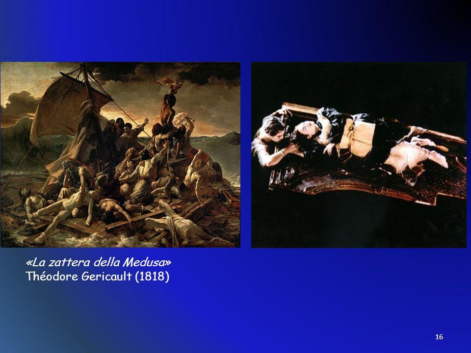 «La zattera della Medusa» Théodore Gericault (1818)