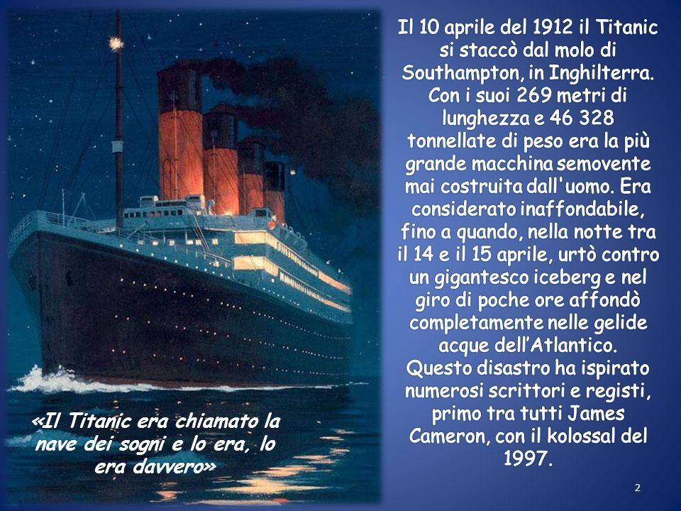 «Il Titanic era chiamato la nave dei sogni e lo era, lo era davvero»