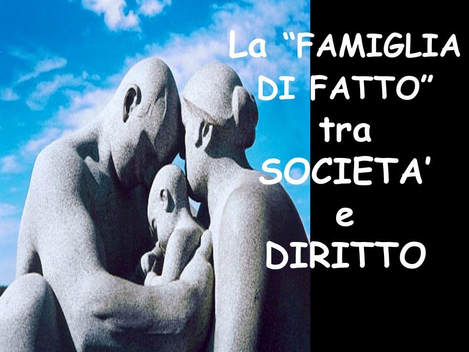La FAMIGLIA DI FATTO tra SOCIETA' e DIRITTO