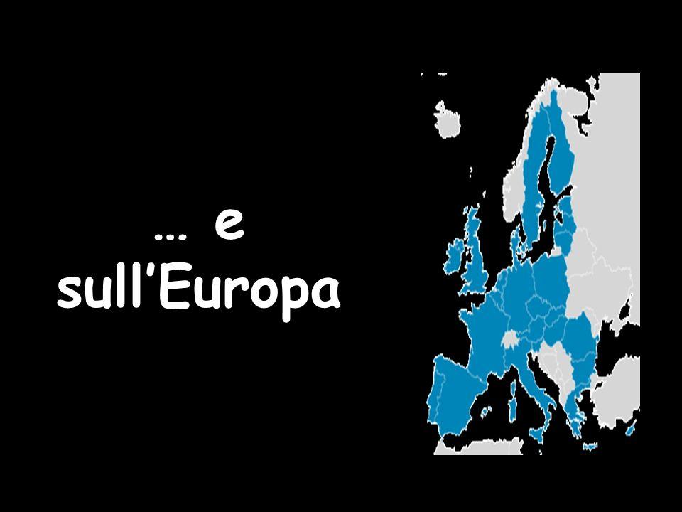 … e sull'Europa