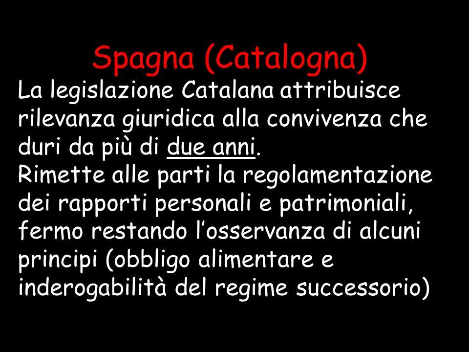 Spagna (Catalogna)La legislazione Catalana attribuisce rilevanza giuridica alla convivenza che duri da più di due anni.