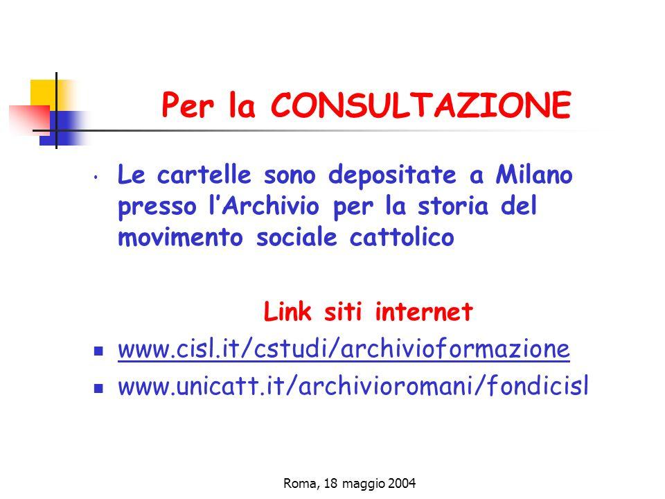 Per la CONSULTAZIONE Le cartelle sono depositate a Milano presso l'Archivio per la storia del movimento sociale cattolico.