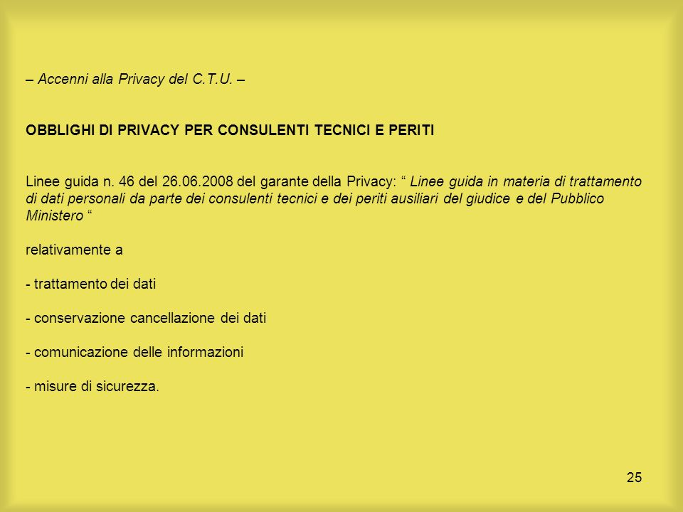 – Accenni alla Privacy del C. T. U
