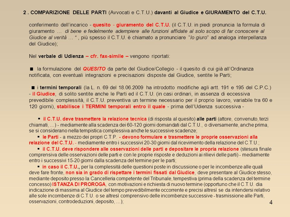 2. COMPARIZIONE DELLE PARTI (Avvocati e C. T. U