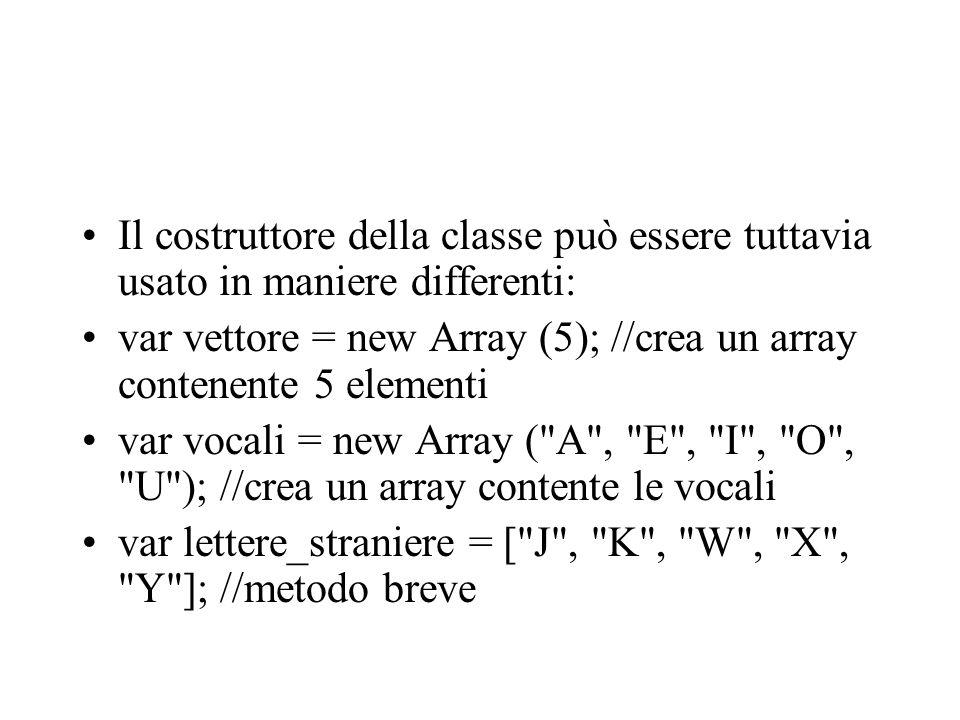 Il costruttore della classe può essere tuttavia usato in maniere differenti: