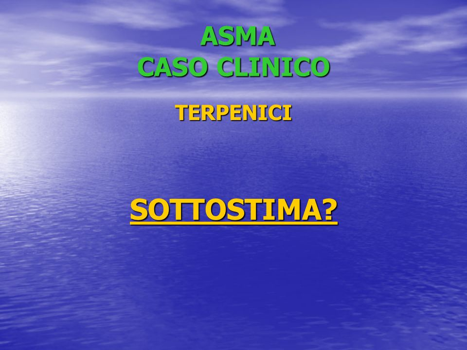ASMA CASO CLINICO TERPENICI SOTTOSTIMA
