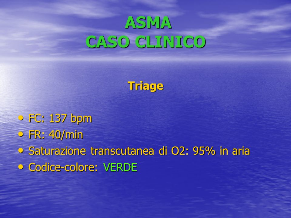 ASMA CASO CLINICO Triage FC: 137 bpm FR: 40/min