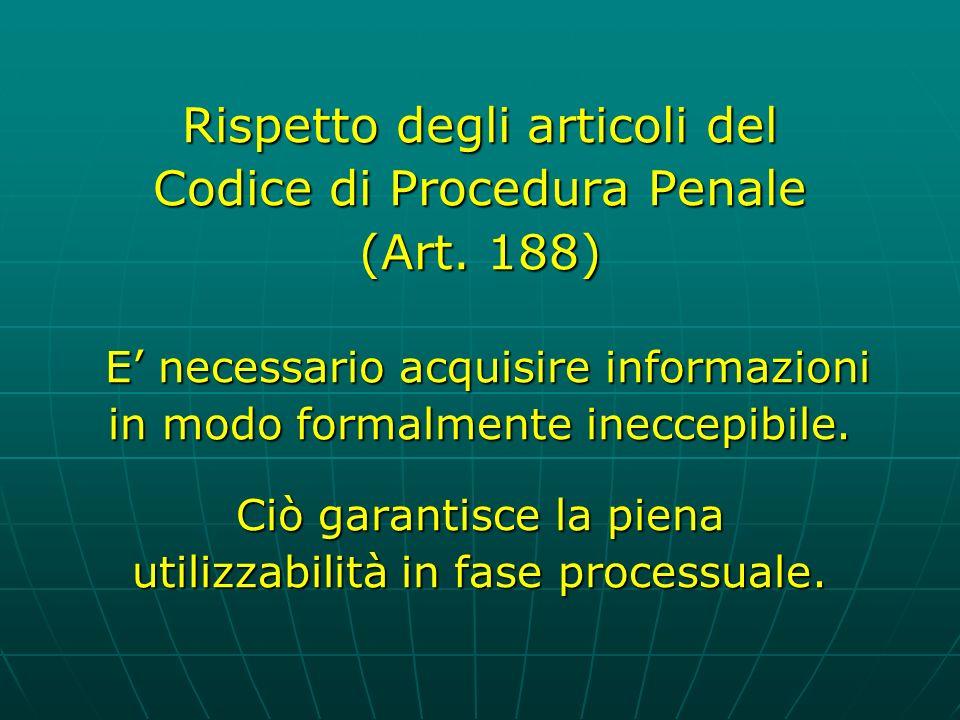 Rispetto degli articoli del Codice di Procedura Penale (Art. 188)