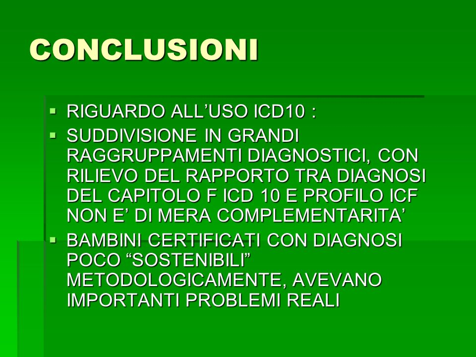 CONCLUSIONI RIGUARDO ALL'USO ICD10 :