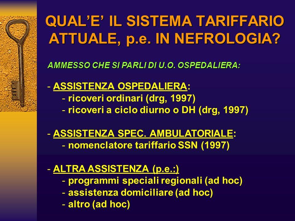QUAL'E' IL SISTEMA TARIFFARIO ATTUALE, p.e. IN NEFROLOGIA