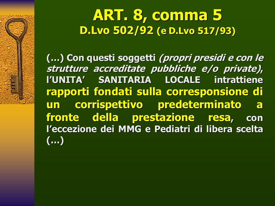 ART. 8, comma 5 D.Lvo 502/92 (e D.Lvo 517/93)