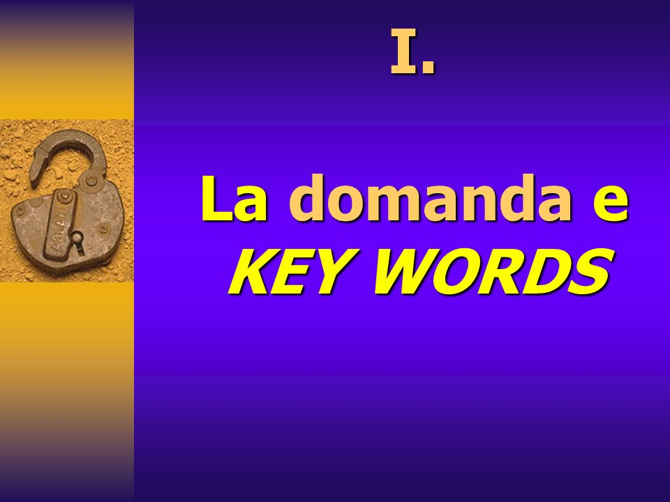 25/03/2017 I. La domanda e KEY WORDS